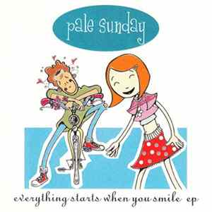 Pale Sunday - Everything Starts When You Smile ep Scaricare Gratis