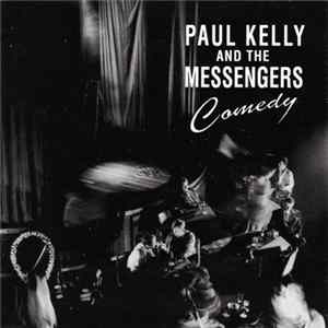 Paul Kelly And The Messengers - Comedy Scaricare Gratis