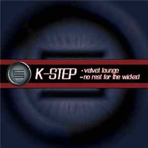 K-Step - Velvet Lounge / No Rest For The Wicked Scaricare Gratis