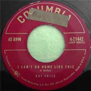 Ray Price - I Can't Go Home Like This / I Don't Want It On My Conscience Scaricare Gratis