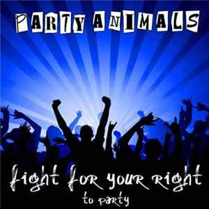 Party Animals - Fight For Your Right (To Party) Scaricare Gratis