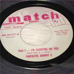 The Fantastic Johnny C - Part 1 - I'm Counting On You / Part 2 - I'm Counting On You Scaricare Gratis
