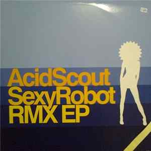 Acid Scout - Sexy Robot RMX EP Scaricare Gratis
