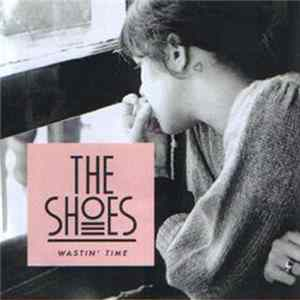 The Shoes - Wastin' Time Scaricare Gratis